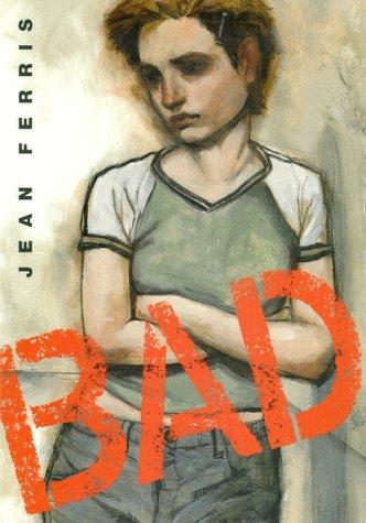 Bad (0374304793) by Ferris, Jean
