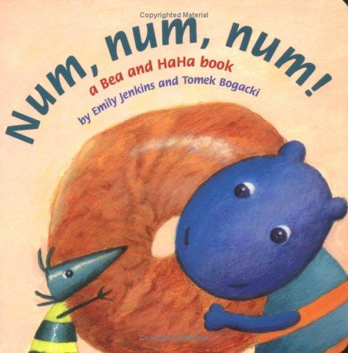 9780374305833: Num, Num, Num!: A Bea and HaHa Book (Bea and HaHa Board Books)