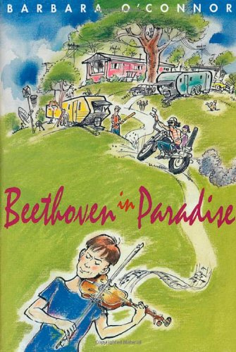Beethoven in Paradise (Frances Foster Books): Barbara O'Connor
