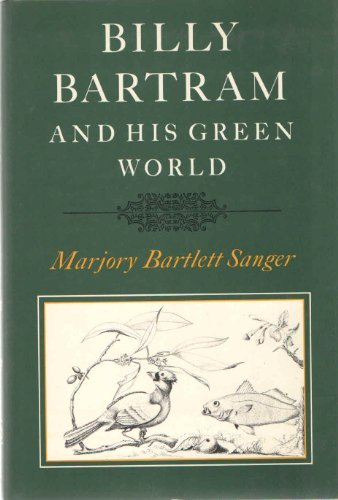 Billy Bartram and His Green World: Marjory Bartlett Sanger *INSCRIBED*