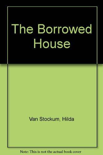 The Borrowed House: Van Stockum, Hilda