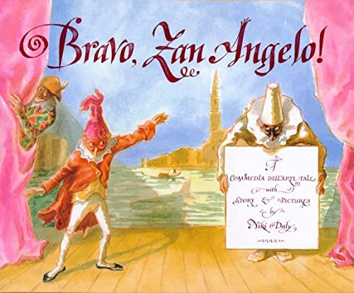9780374309534: Bravo, Zan Angelo!: A Comedia Dell'Arte Tale With Story &  Pictures
