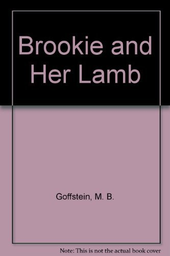 Brookie and Her Lamb Goffstein, M. B.