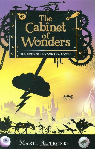 The Cabinet of Wonders: The Kronos Chronicles: Book I: Rutkoski, Marie