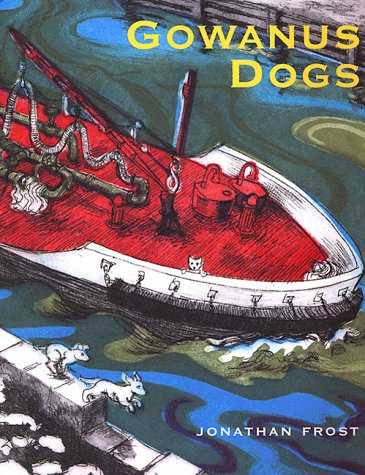 GOWANUS DOGS - FIRST EDITION: Frost, Jonathan