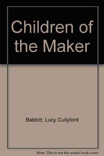 Children of the Maker: Lucy Cullyford Babbitt
