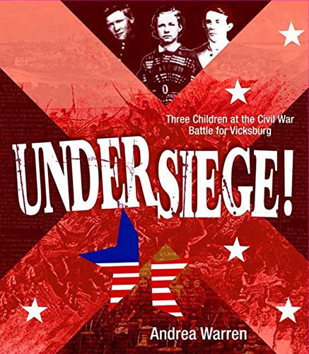9780374312558: Under Siege!: Three Children at the Civil War Battle for Vicksburg