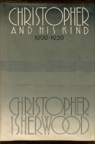 Christopher and His Kind, 1929-1939: Isherwood, Christopher