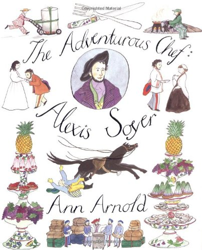 9780374316655: The Adventurous Chef: Alexis Soyer