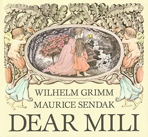 Dear Mili : An Old Tale: Grimm, Wilhelm K.; Grimm, Jacob W.; Manheim, Ralph (translator); Sendak, ...