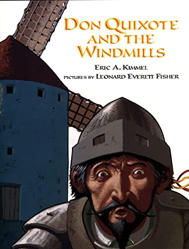 Don Quixote and the Windmills: Kimmel, Eric A.