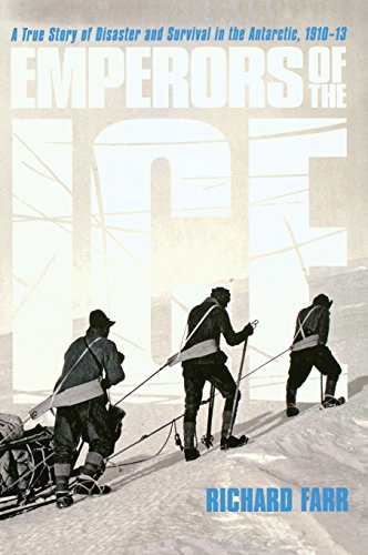 9780374319755: Emperors of the Ice: A True Story of Disaster and Survival in the Antarctic, 1910-13
