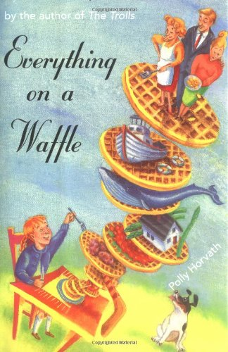 9780374322366: Everything on a Waffle (Newbery Honor Book)