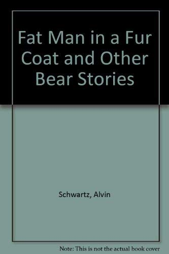 9780374322915: Fat Man in a Fur Coat and Other Bear Stories