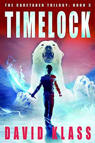 9780374323097: Timelock: The Caretaker Trilogy: Book 3