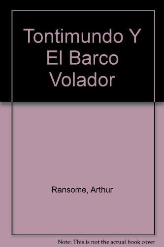 Tontimundo Y El Barco Volador (Spanish Edition) (0374324433) by Arthur Ransome