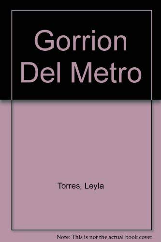 Gorrion Del Metro (Spanish Edition): Leyla Torres