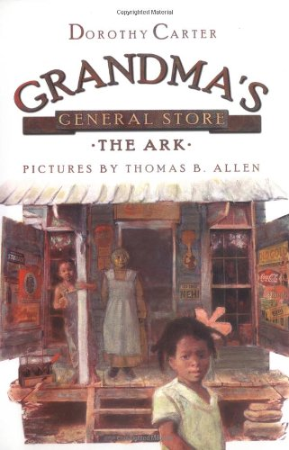 Grandma's General Store - The Ark (0374327661) by Dorothy Carter