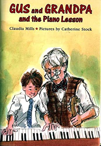 Gus and Grandpa and the Piano Lesson (0374328145) by Claudia Mills; Catherine Stock