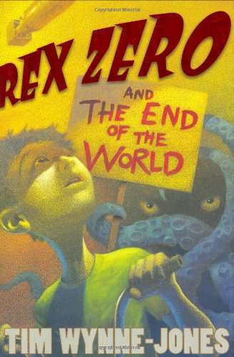 9780374334673: Rex Zero and the End of the World