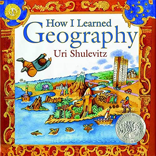 How I Learned Geography: Shulevitz, Uri