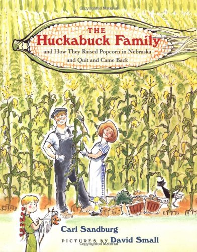 The Huckabuck Family: and How They Raised Popcorn in Nebraska and Quit and Came Back: Sandburg, ...