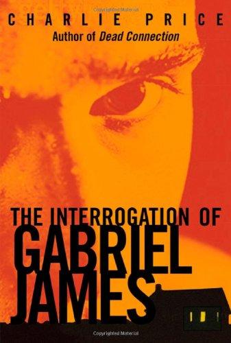 The Interrogation of Gabriel James: Charlie Price