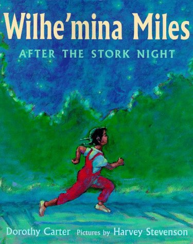 Wilhe'mina Miles: After the Stork Night (0374335516) by Carter, Dorothy