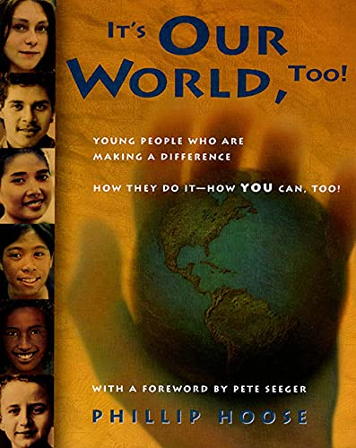9780374336226: It's Our World, Too!: Young People Who Are Making a Difference: How They Do It - How You Can, Too!