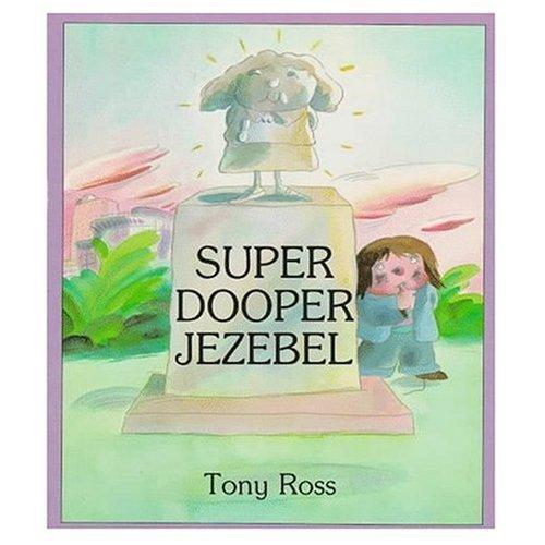 9780374336608: Super Dooper Jezebel