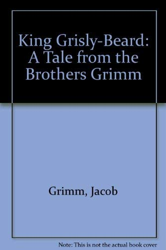 King Grisly-Beard: A Tale from the Brothers