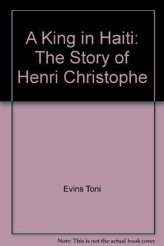 King in Haiti: The Story of Henri Christophe: Heatter, Basil