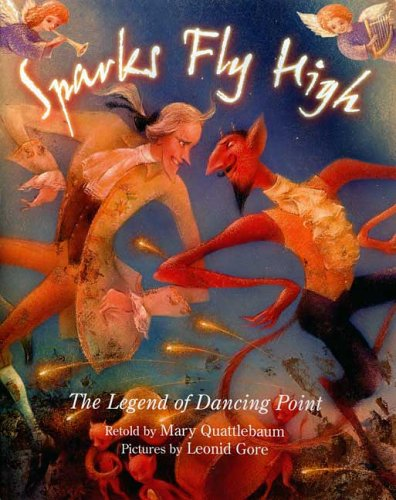 9780374344528: Sparks Fly High: The Legend of Dancing Point