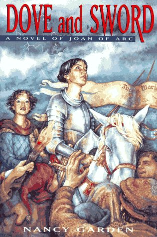 9780374344764: Dove and Sword: A Novel of Joan of Arc