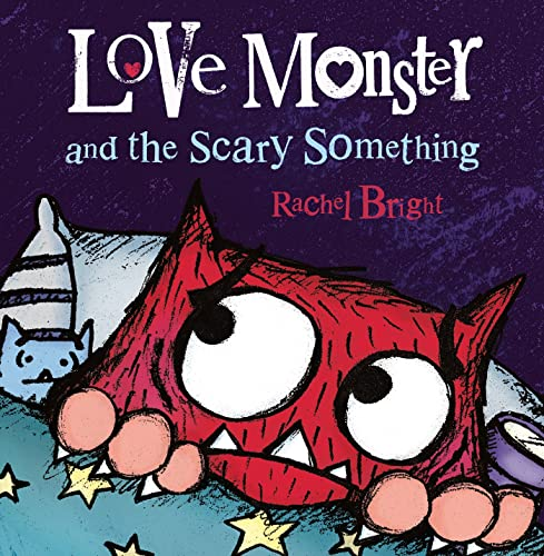 9780374346911: Love Monster and the Scary Something
