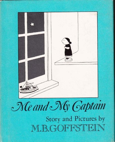 Me and My Captain: Story and Pictures (0374349010) by Goffstein, M. B.