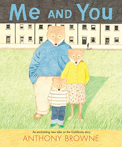 9780374349080: Me and You: An Enchanted New Take on the Goldilocks Story
