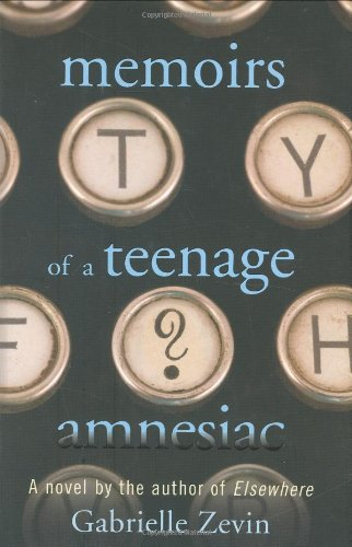 9780374349462: Memoirs of a Teenage Amnesiac