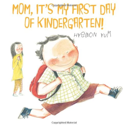 Mom, It's My First Day of Kindergarten!: Yum, Hyewon