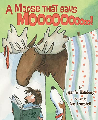 9780374350581: A Moose That Says Moo