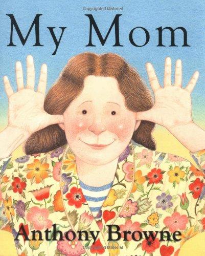 My Mom: Browne, Anthony