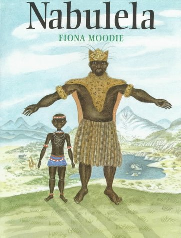 Nabulela: A South African Folk Tale: Moodie, Fiona