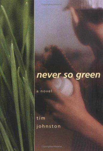Never So Green: Johnston, Tim