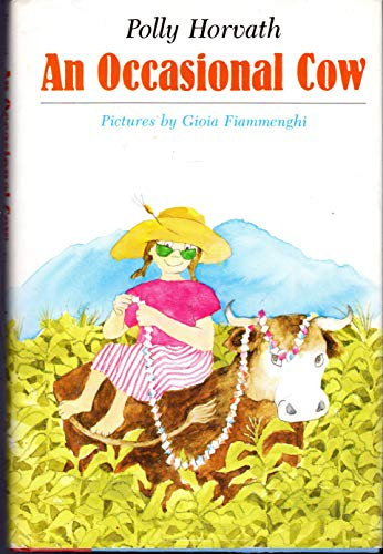 An Occasional Cow (0374355592) by Polly Horvath; Gioia Fiammenghi