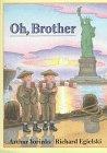 Oh, Brother: Yorinks, Arthur; Egielski, Richard