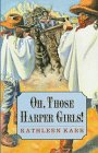 9780374356095: Oh, Those Harper Girls! or Young and Dangerous