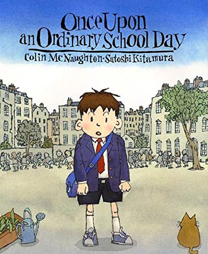 Once Upon an Ordinary School Day 9780374356347 A celebration of extraordinary teachers! The boy's breakfast is ordinary, his walk to school is ordinary, even his thoughts are ordinary