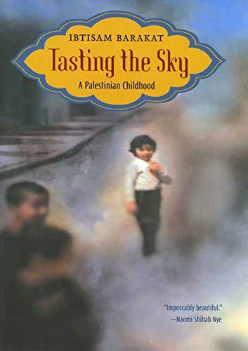 Tasting the Sky: a Palestinian Childhood: Barakat, Ibtisam
