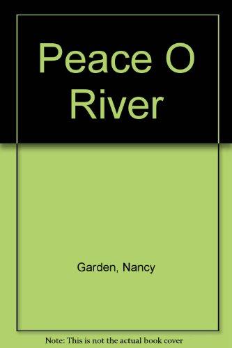 Peace O River (0374357633) by Garden, Nancy