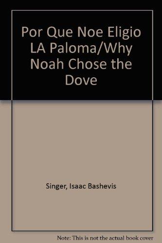 9780374360856: Por Que Noe Eligio La Paloma: Spanish Edition of Why Noah Chose the Dove